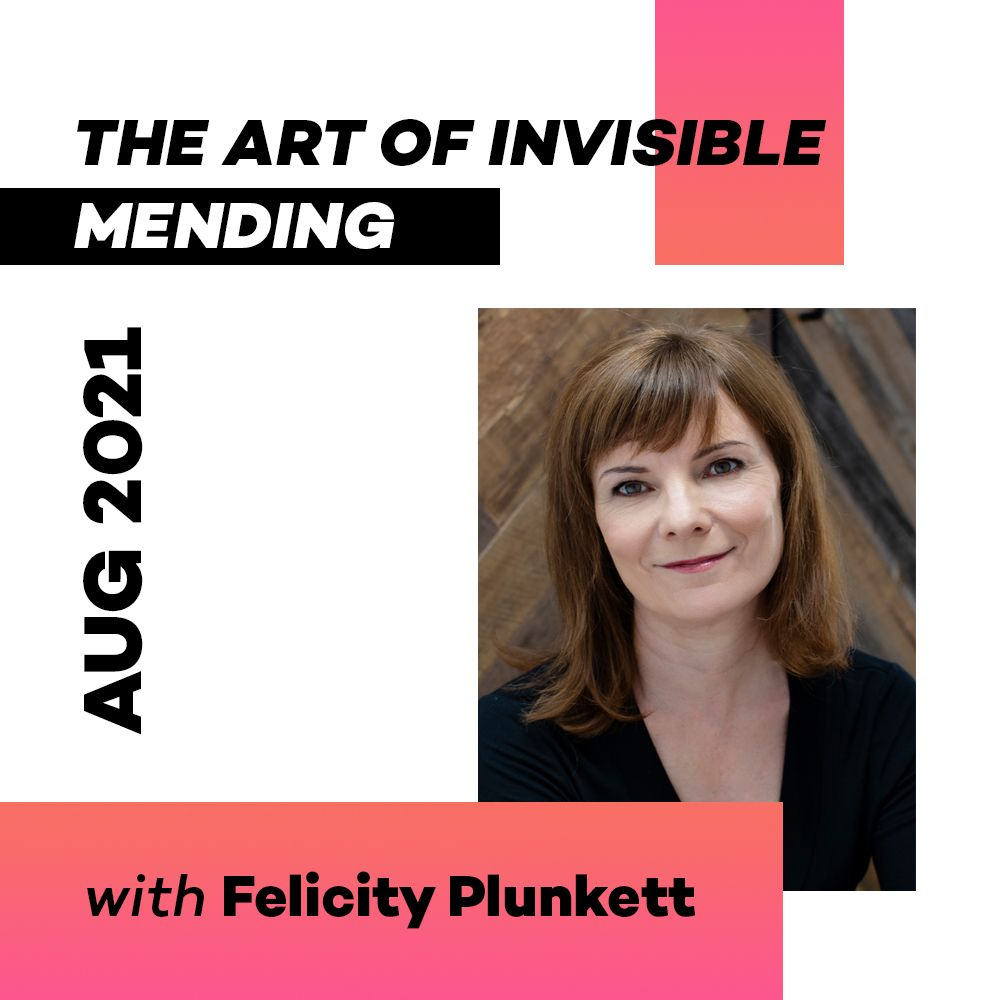 THE INVISIBLE ART OF MENDING with Felicity Plunkett